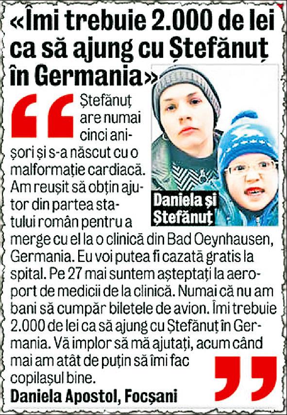 Era 19 mai 2012 când ziarul Libertatea publica apelul unei mame disperate. Daniela Apostol, din Gugeşti, Vrancea, solicita ajutor pentru fiul ei