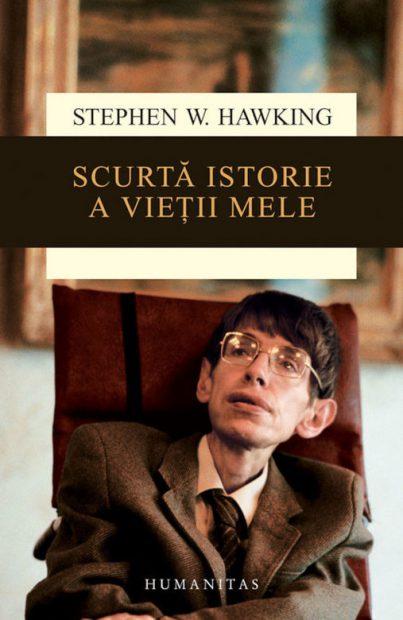 ce cărți a publicat Stephen Hawking. află mai multe despre fizician din volumul Scurtă istorie a vieții mele