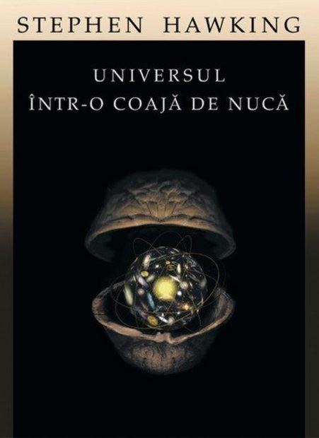 ce cărți a publicat Stephen Hawking. Universul într-o coajă de nucă este una dintre cele mai bune cărți publicate de Stephen Hawking