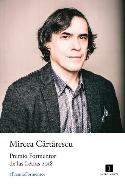 Premiu internațional important și 50.000 de euro pentru Mircea Cărtărescu, la Buenos Aires Premiul Formentor 2018