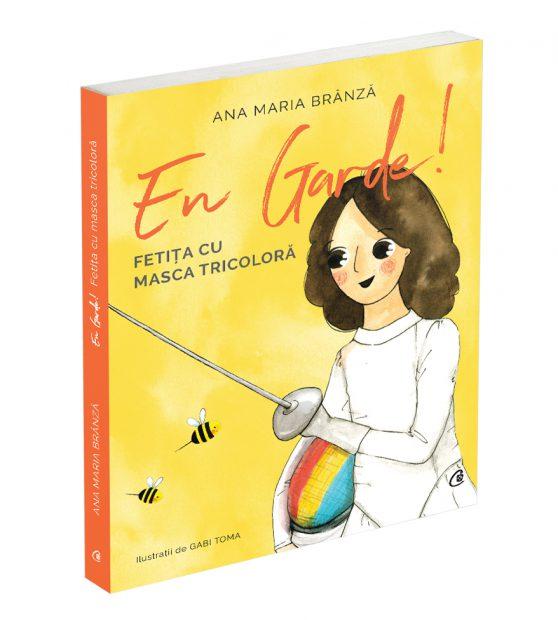 """Coperta cărții """"En Garde! Fetița cu masca tricoloră"""", de Ana Maria Brânză"""