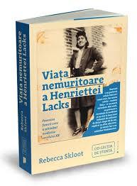 """Recomandările culturale ale săptămânii: cartea despre femeia """"nemuritoare"""" care a ajutat la inventarea tratamentelor pentru leucemie, gripă, hemofilie"""